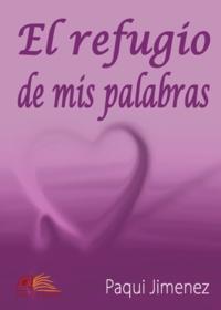 Paqui Jimenez - El Refugio de mis Palabras.