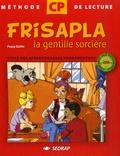 Paquy Euillet et Serge Boëche - Frisapla la gentille sorcière - Méthode de lecture pour le cycle des apprentissages fondamentaux 2e année CP.