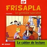 Paquy Euillet - Frisapla la gentille sorcière - Le cahier de lecture CP.