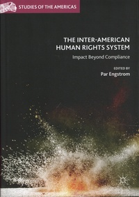 Par Engstrom - The Inter-American Human Rights System - Impact Beyond Compliance.