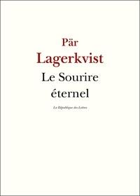 Pär Lagerkvist - Le sourire éternel.