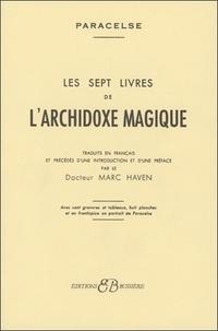 Paracelse - Les sept livres de l'archidoxe magique.