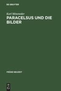Paracelsus und die Bilder - Über Glauben, Magie und Astrologie im Reformationszeitalter.
