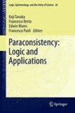 Koji Tanaka - Paraconsistency: Logic and Applications.