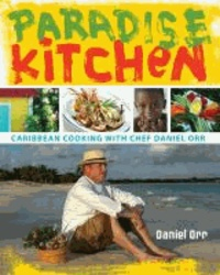 Paradise Kitchen - Caribbean Cooking with Chef Daniel Orr.