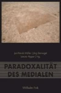 Paradoxalität des Medialen.