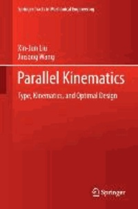 Parallel Kinematics - Type, Kinematics, and Optimal Design.