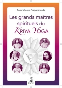 Paramahamsa Prajñanananda - Les grands maîtres spirituels du Kriya Yoga.