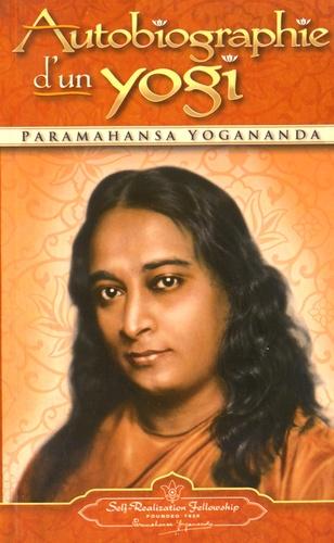 Paramahansa Yogananda - Autobiographie d'un yogi.