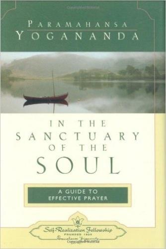 Paramahansa Yogananda - In the Sanctuary of the Soul.