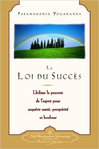 Paramahansa Yogananda - La loi du succès.