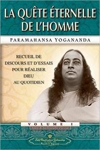 Paramahansa Yogananda - La quête éternelle de l'Homme.