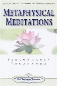 Paramahansa Yogananda - Metaphysical Meditations.