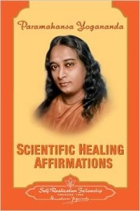 Paramahansa Yogananda - Scientific Healing Affirmations. - Theory and Practice of Concentration.
