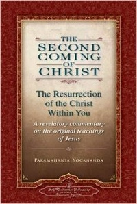 Paramahansa Yogananda - Second Coming of Christ : The Resurrection of the Christ Within You. - Volume 1 and 2.