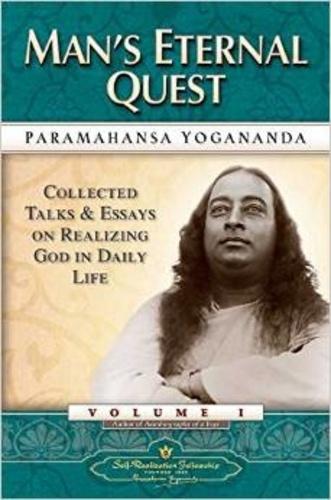 Paramahansa Yogananda - The Collected Talks And Essays - Vol 1 Man's Eternal Quest.