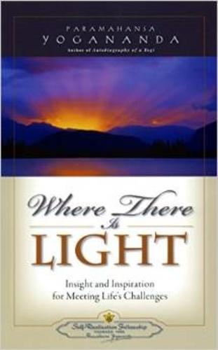Paramahansa Yogananda - Where There Is Light.