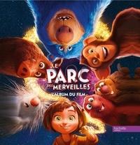 Paramount Pictures - Le parc des merveilles - L'album du film.