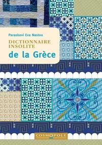 Paraskevi Eva Nastou - Dictionnaire insolite de la Grèce.