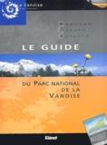 Parc national de la Vanoise - Le guide du Parc national de la Vanoise.