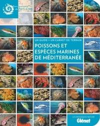 Parc national de Port-Cros - Poissons et espèces marines en Méditerranée - Un guide + un carnet de terrain.