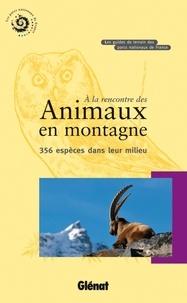 Parc national des Ecrins - A la rencontre des animaux en montagne - 356 espèces dans leur milieu.