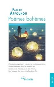 Télécharger le livre pdfs Poèmes bohèmes par Parfait Affoukou