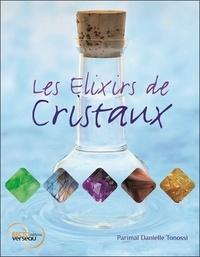 Parimal-Danielle Tonossi - Les élixirs de cristaux.