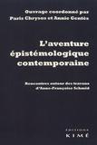 Paris Chrysos et Annie Gentès - L'aventure épistémologique contemporaine - Rencontres autour des travaux d'Anne-Françoise Schmid.