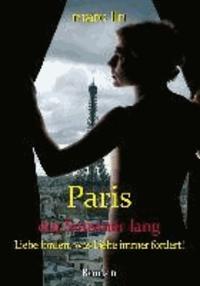 Paris ein Sommer lang - Liebe fordert, was Liebe immer fordert!.