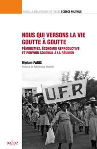 Paris - Nous qui versons la vie goutte à goutte - Féminismes et économie reproductive : une sociohistoire….