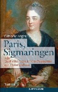 Paris, Sigmaringen - oder Die Freiheit der Amalie Zephyrine von Hohenzollern.