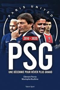 Paris United et  Clément Pernia - PSG 2010 - 2020 : Une décennie pour rêver plus grand.