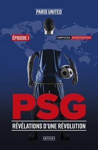 Paris United - PSG Révélations d'une révolution - Episode 1.