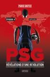 Paris United - PSG - Episode 2, Révélation d'une révolution.