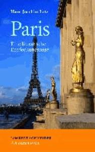 Paris - Eine literarische Entdeckungsreise.