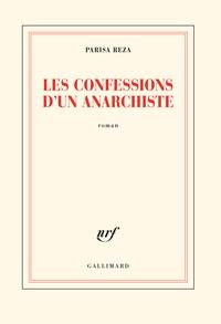 Parisa Reza - Les confessions d'un anarchiste.