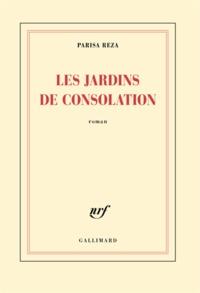 Parisa Reza - Les jardins de consolation.