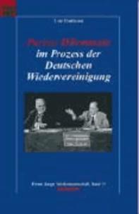 Pariser Dilemmata im Prozess der Deutschen Wiedervereinigung.