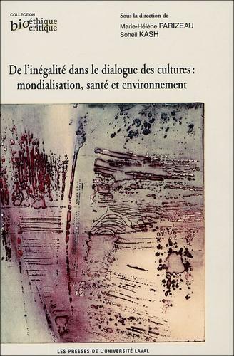 PARIZEAU MARIE-HELEN - De l'inégalité dans le dialogue des cultures - Mondialisation, santé et environnement.