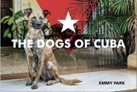 Park Emmy - The dogs of cuba.