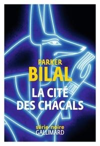 Parker Bilal - La cité des chacals.