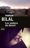 Parker Bilal - Les ombres du désert.