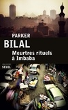 Parker Bilal - Meurtres rituels à Imbaba.
