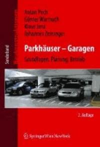 Parkhäuser - Garagen - Grundlagen, Planung, Betrieb.