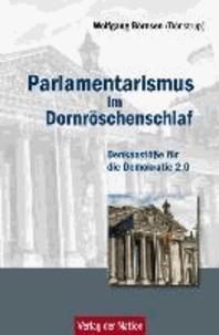 Parlamentarismus im Dornröschenschlaf - Denkanstöße für die Demokratie 2.0.