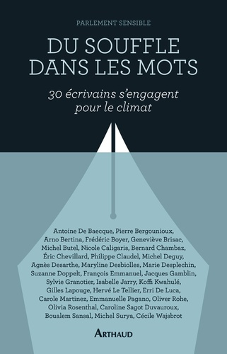 Parlement sensible - Du souffle dans les mots - Trente écrivains s'engagent pour le climat.