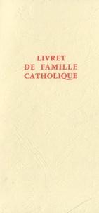 Livret de famille catholique -  Paroi-Services pdf epub