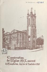 Paroisse Saint-Laurent, Saushe et Jean-Julien Weber - Consécration de l'église St. Laurent à Sausheim les 1er et 2 octobre 1955 - Programme-souvenir.