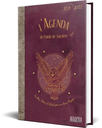 Parole de sorcière - L'agenda de Parole de Sorcière - Recettes, Potions et Rituels pour une Année Magique.